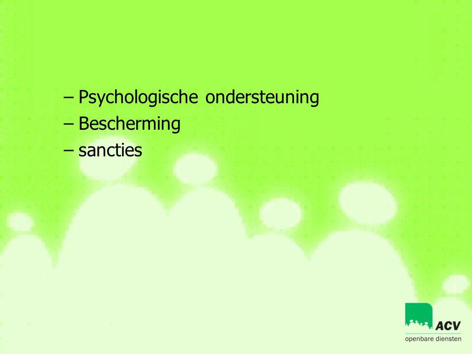 –Psychologische ondersteuning –Bescherming –sancties