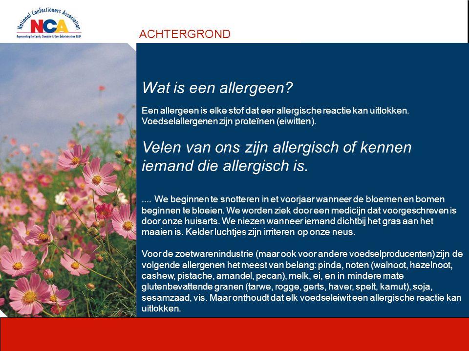Wat is een allergeen? Een allergeen is elke stof dat eer allergische reactie kan uitlokken. Voedselallergenen zijn proteïnen (eiwitten). Velen van ons