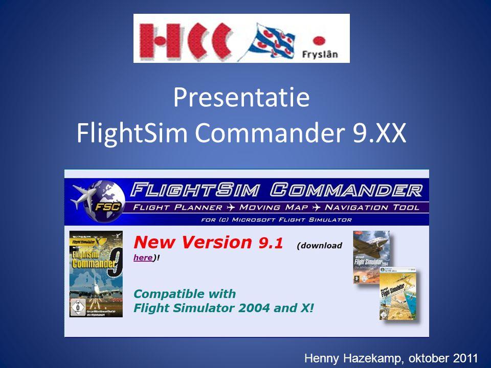 Presentatie FlightSim Commander 9.XX Henny Hazekamp, oktober 2011