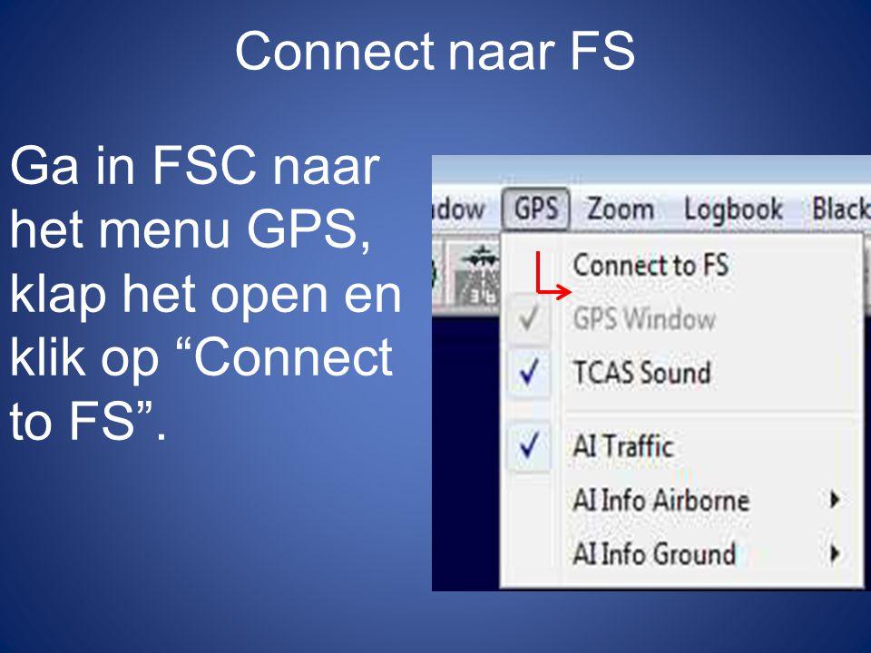 """Connect naar FS Ga in FSC naar het menu GPS, klap het open en klik op """"Connect to FS""""."""