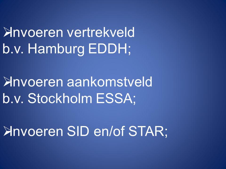  Invoeren vertrekveld b.v.Hamburg EDDH;  Invoeren aankomstveld b.v.