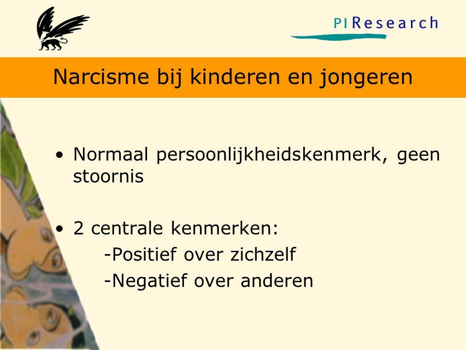 Narcisme bij kinderen en jongeren •Normaal persoonlijkheidskenmerk, geen stoornis •2 centrale kenmerken: -Positief over zichzelf -Negatief over andere
