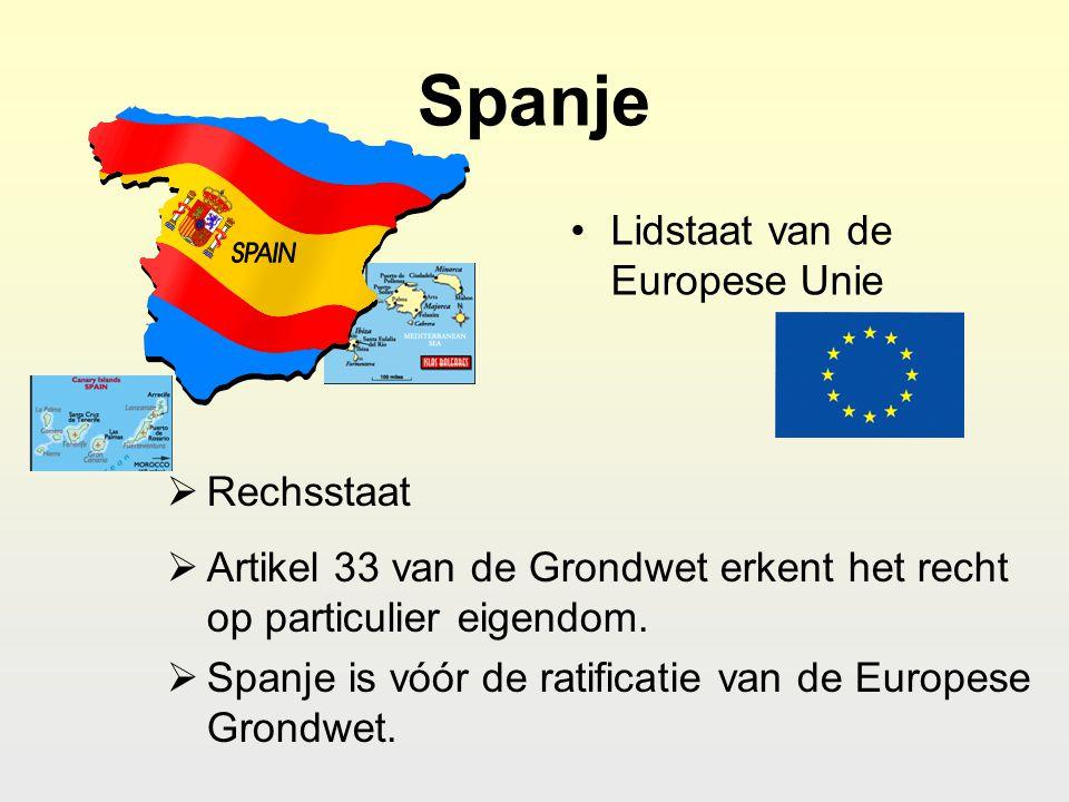 Spanje  Rechsstaat •Lidstaat van de Europese Unie  Artikel 33 van de Grondwet erkent het recht op particulier eigendom.