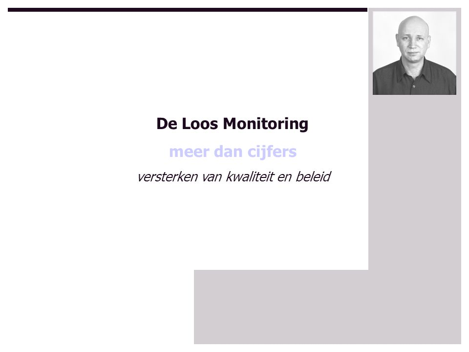 De Loos Monitoring meer dan cijfers versterken van kwaliteit en beleid
