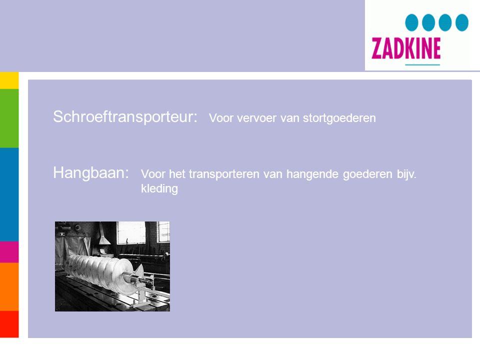 Schroeftransporteur: Hangbaan: Voor vervoer van stortgoederen Voor het transporteren van hangende goederen bijv. kleding