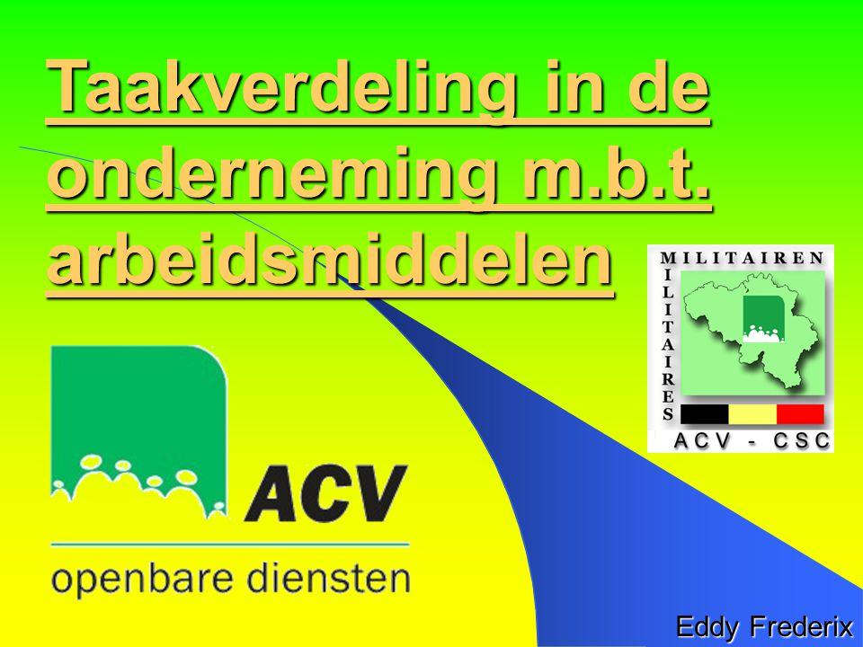 Taakverdeling in de onderneming m.b.t. arbeidsmiddelen Eddy Frederix