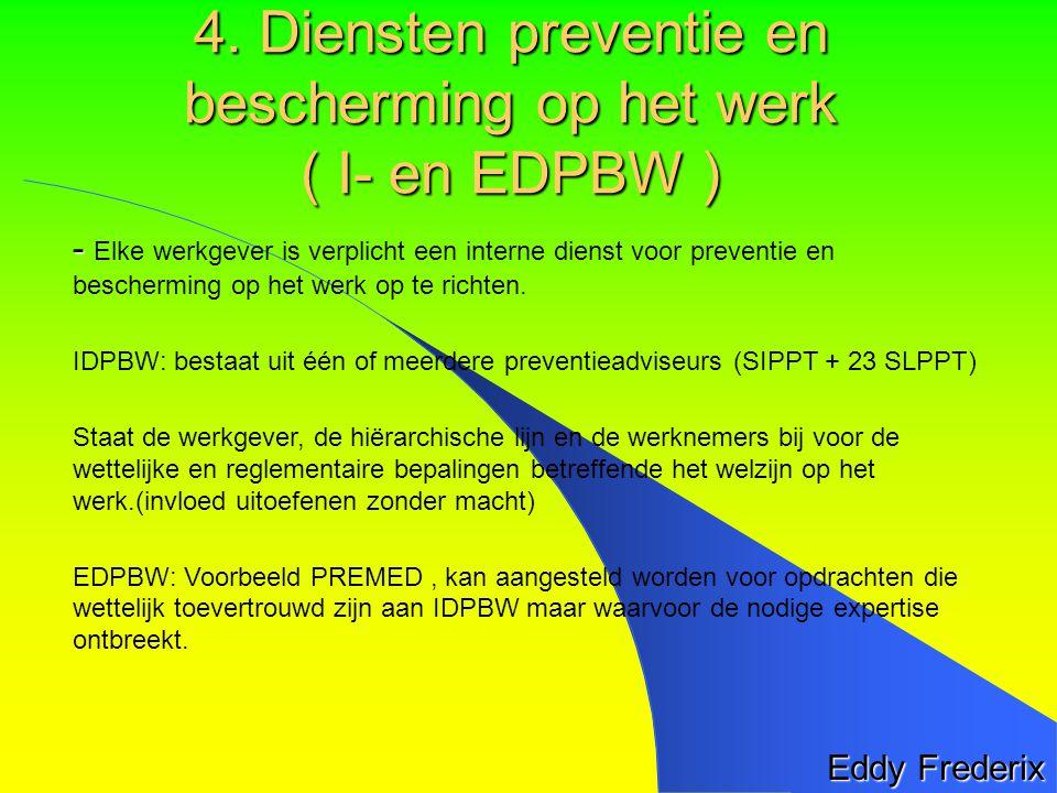 Eddy Frederix - - Elke werkgever is verplicht een interne dienst voor preventie en bescherming op het werk op te richten.