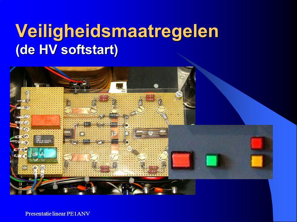 Presentatie linear PE1ANV Veiligheidsmaatregelen (de HV softstart)