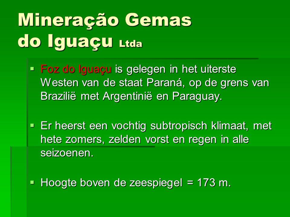 Mineração Gemas do Iguaçu Ltda FFFFoz do Iguaçu is gelegen in het uiterste Westen van de staat Paraná, op de grens van Brazilië met Argentinië en