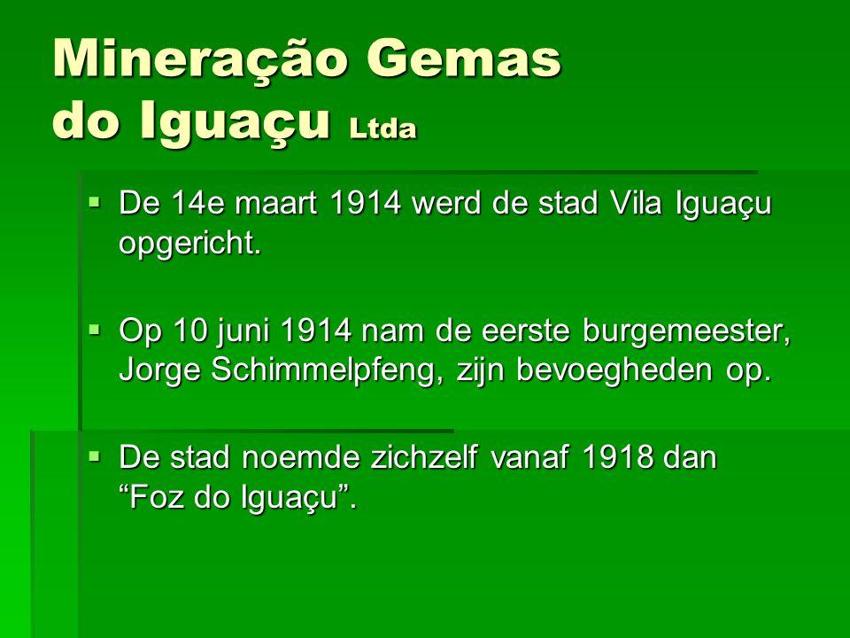 DDDDe 14e maart 1914 werd de stad Vila Iguaçu opgericht. OOOOp 10 juni 1914 nam de eerste burgemeester, Jorge Schimmelpfeng, zijn bevoegheden