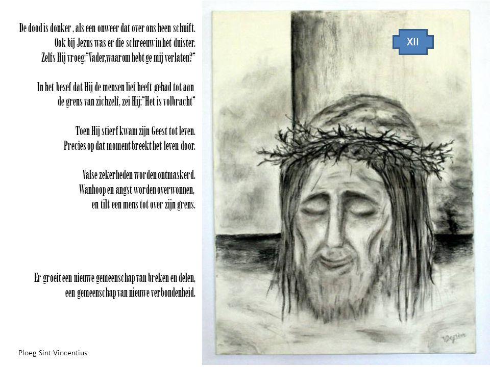 """XII De dood is donker, als een onweer dat over ons heen schuift. Ook bij Jezus was er die schreeuw in het duister. Zelfs Hij vroeg:""""Vader,waarom hebt"""