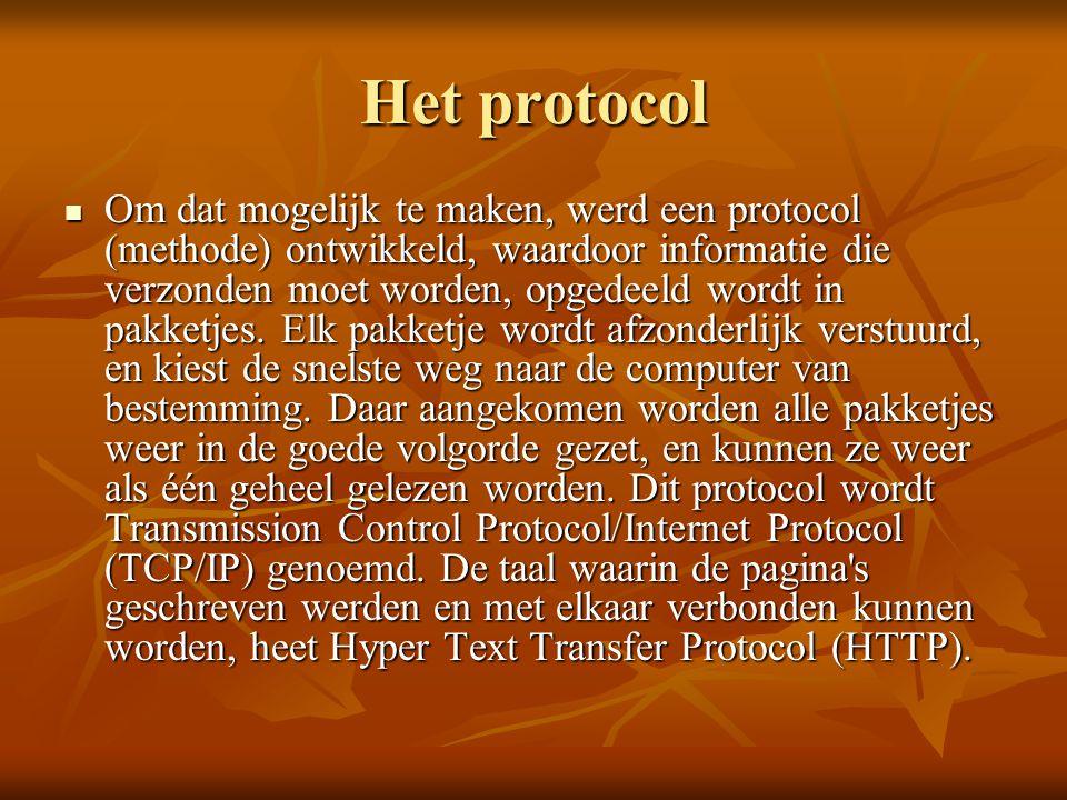 Het protocol  Om dat mogelijk te maken, werd een protocol (methode) ontwikkeld, waardoor informatie die verzonden moet worden, opgedeeld wordt in pakketjes.