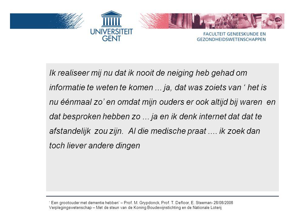 ' Een grootouder met dementie hebben' – Prof. M. Grypdonck, Prof. T. Defloor, E. Steeman- 28/08/2008 Verplegingswetenschap – Met de steun van de Konin