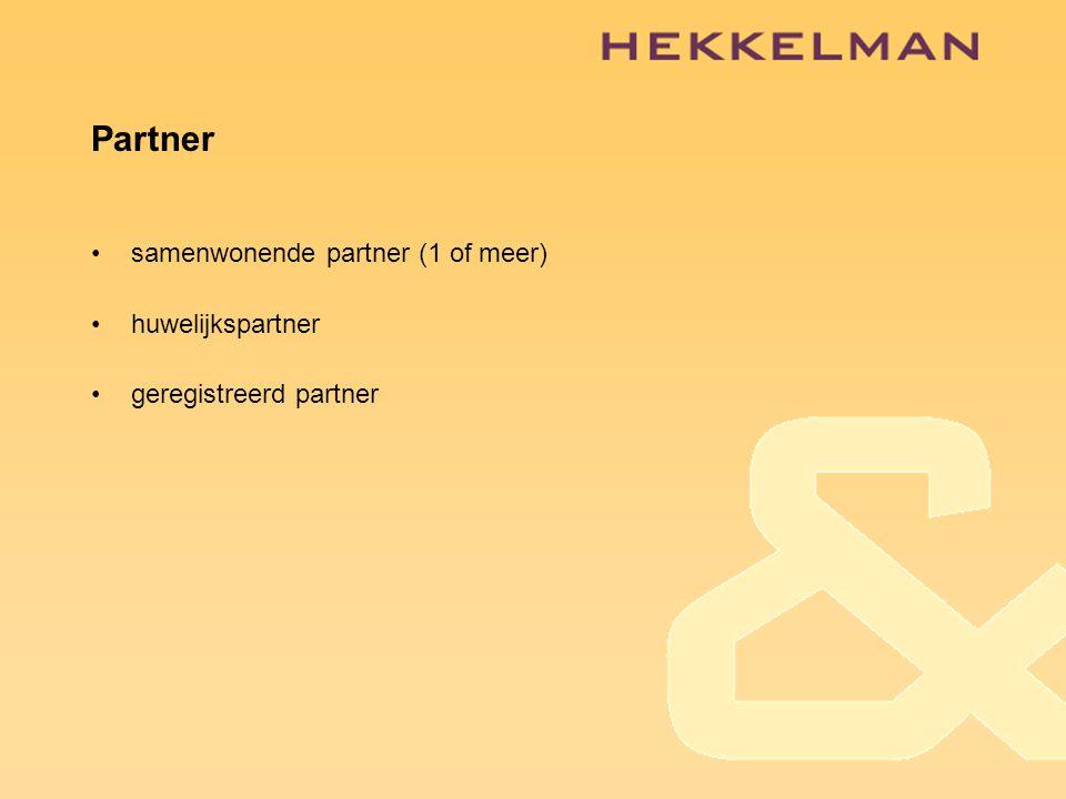 Partner •samenwonende partner (1 of meer) •huwelijkspartner •geregistreerd partner