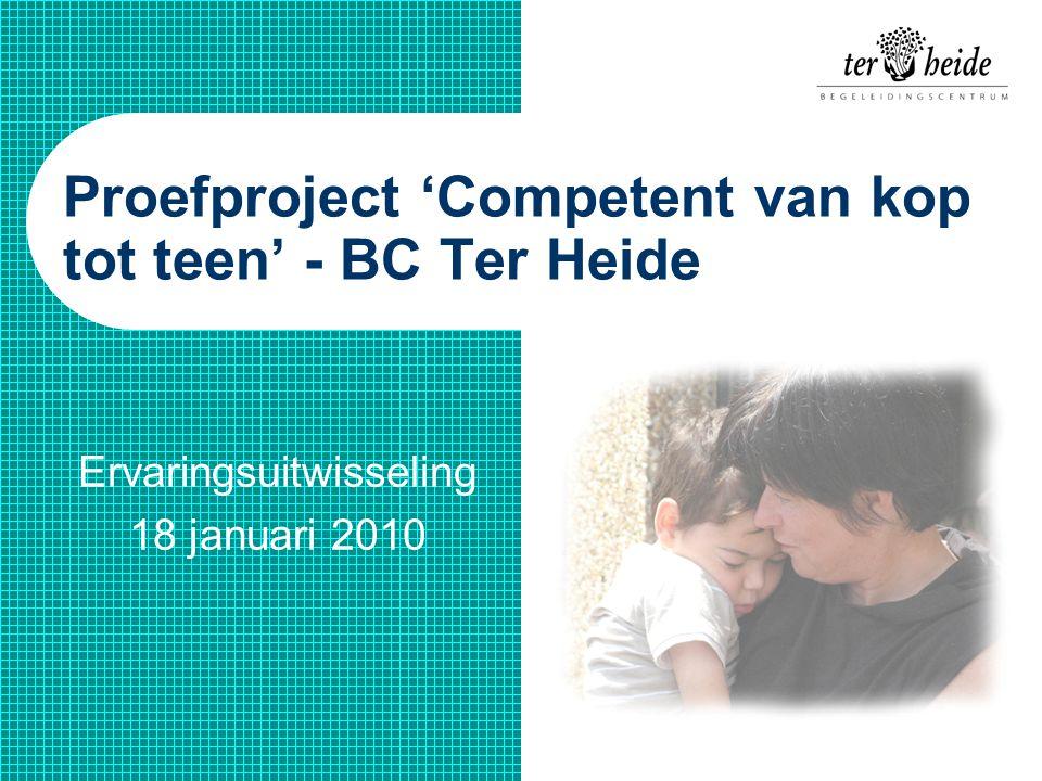 Proefproject 'Competent van kop tot teen' - BC Ter Heide Ervaringsuitwisseling 18 januari 2010