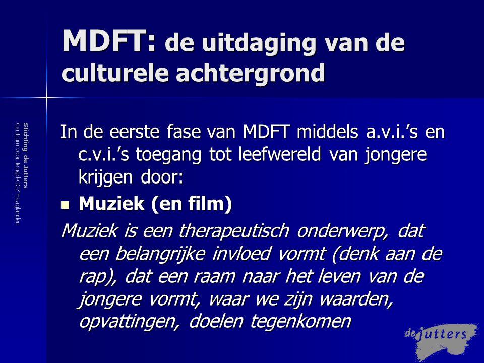 Stichting de JuttersCentrum voor Jeugd-GGZ Haaglanden MDFT: de uitdaging van de culturele achtergrond Muziek  Bijv.