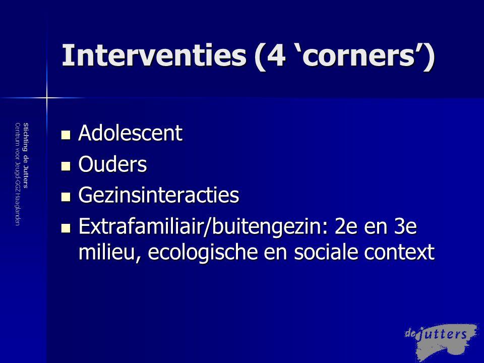 Stichting de JuttersCentrum voor Jeugd-GGZ Haaglanden Fases van Behandeling De 4 'corners' van MDFT worden bewerkt in 3 fases: 1.