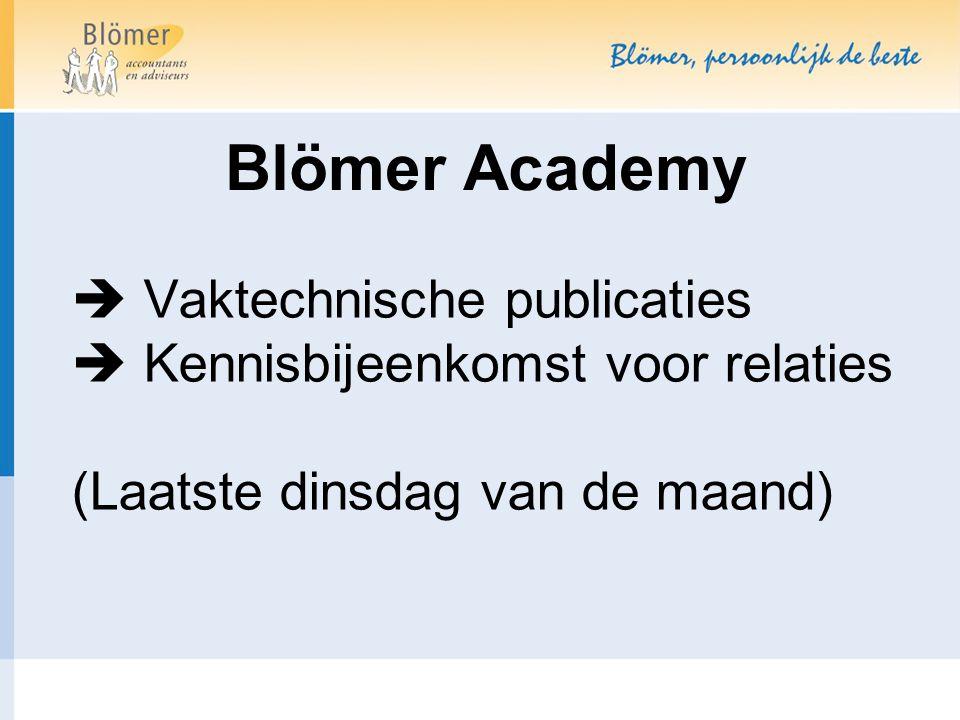 Blömer Academy  Vaktechnische publicaties  Kennisbijeenkomst voor relaties (Laatste dinsdag van de maand)