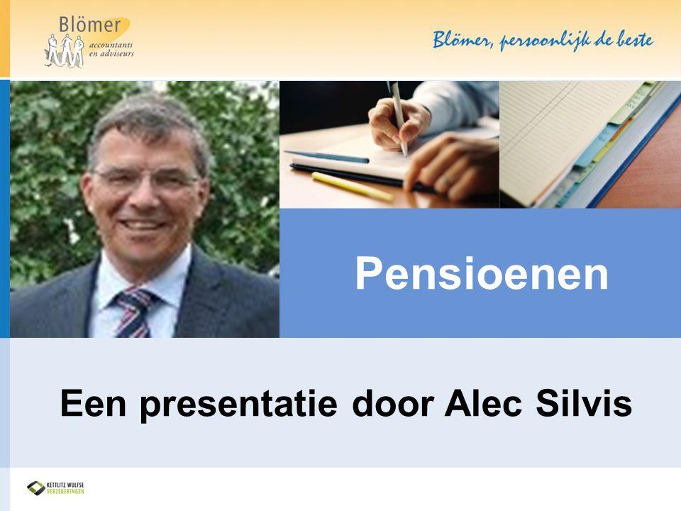 Pensioenen Een presentatie door Alec Silvis