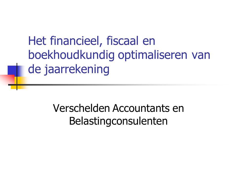 Het financieel, fiscaal en boekhoudkundig optimaliseren van de jaarrekening Verschelden Accountants en Belastingconsulenten