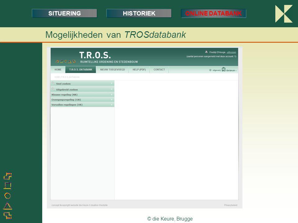 © die Keure, Brugge SITUERINGHISTORIEKONLINE DATABANK Mogelijkheden van TROSdatabank