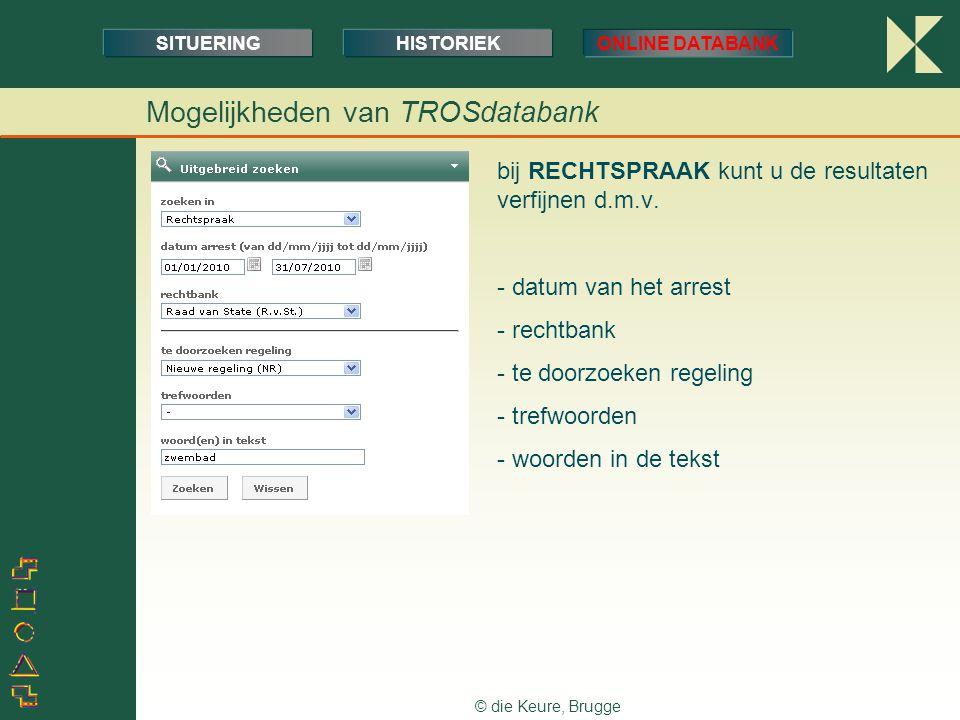 © die Keure, Brugge bij RECHTSPRAAK kunt u de resultaten verfijnen d.m.v. - datum van het arrest - rechtbank - te doorzoeken regeling - trefwoorden -