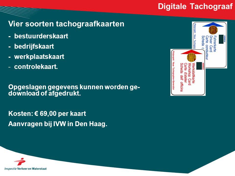Digitale Tachograaf Vier soorten tachograafkaarten - bestuurderskaart - bedrijfskaart - werkplaatskaart - controlekaart. Opgeslagen gegevens kunnen wo