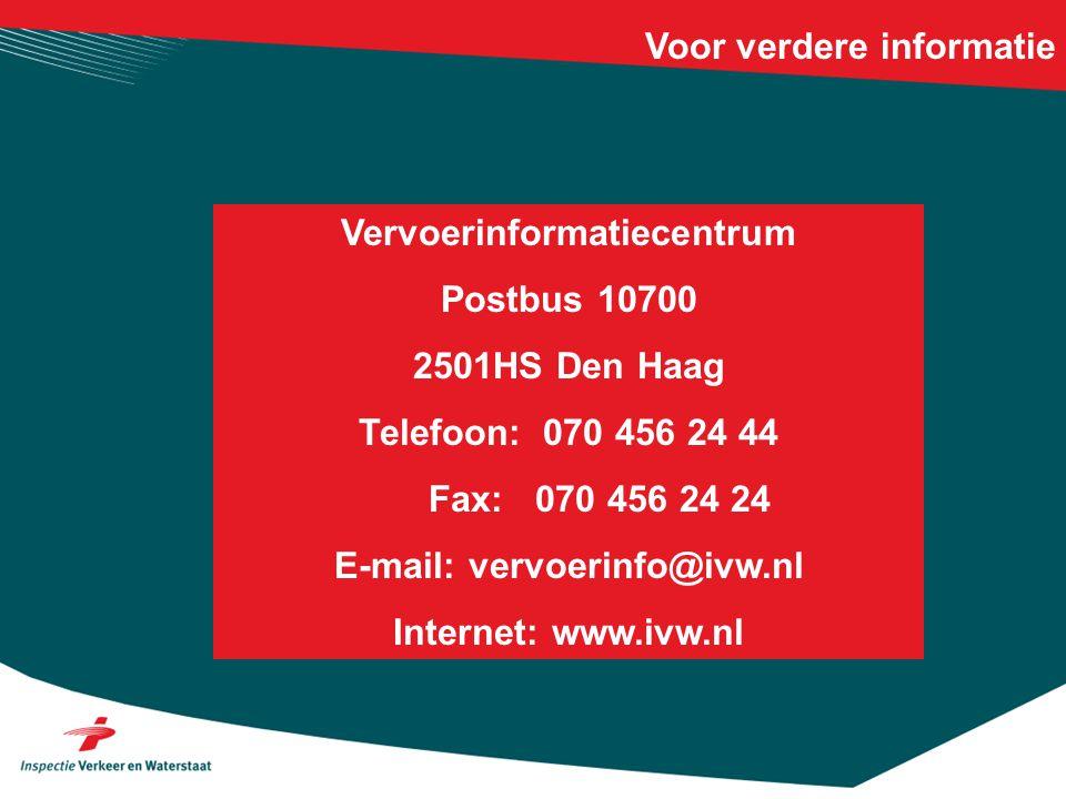 Voor verdere informatie Vervoerinformatiecentrum Postbus 10700 2501HS Den Haag Telefoon: 070 456 24 44 Fax: 070 456 24 24 E-mail: vervoerinfo@ivw.nl I