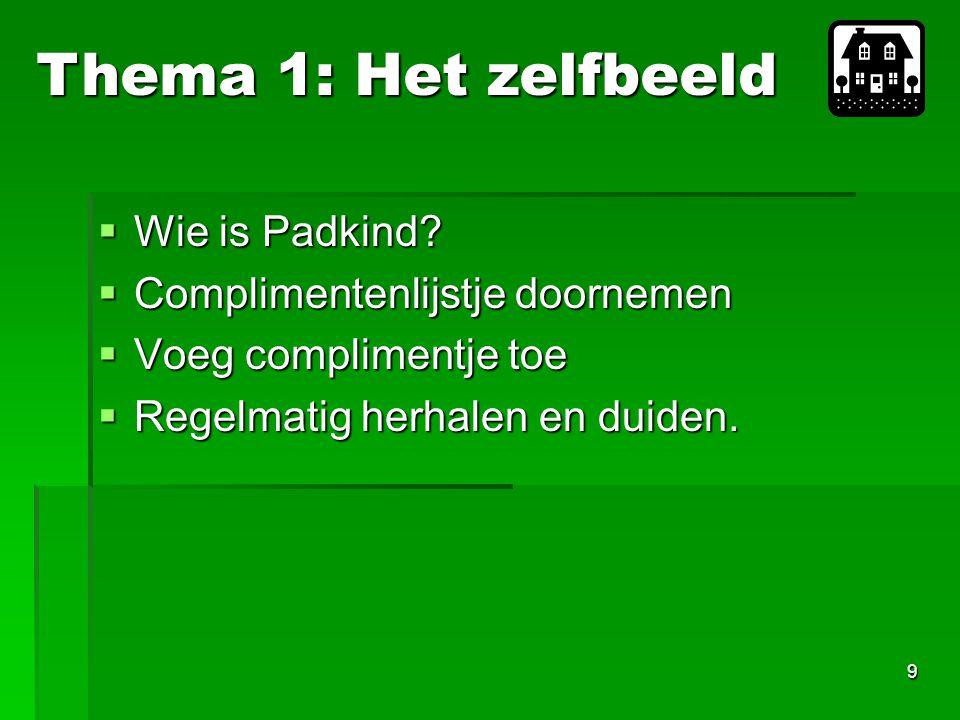 9  Wie is Padkind.
