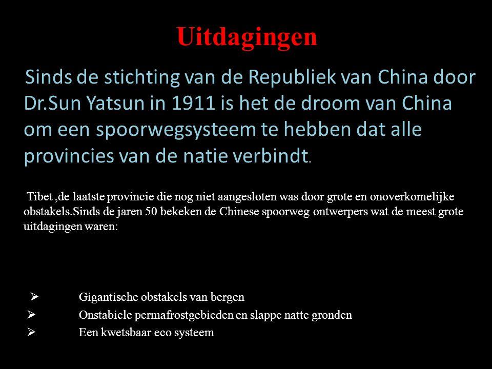 Uitdagingen Sinds de stichting van de Republiek van China door Dr.Sun Yatsun in 1911 is het de droom van China om een spoorwegsysteem te hebben dat alle provincies van de natie verbindt.
