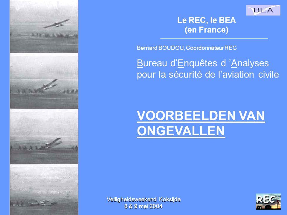Veiligheidsweekend Koksijde 8 & 9 mei 200439 Le REC, le BEA (en France) Bernard BOUDOU, Coordonnateur REC Bureau d'Enquêtes d 'Analyses pour la sécuri