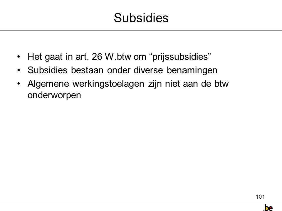 101 Subsidies •Het gaat in art.