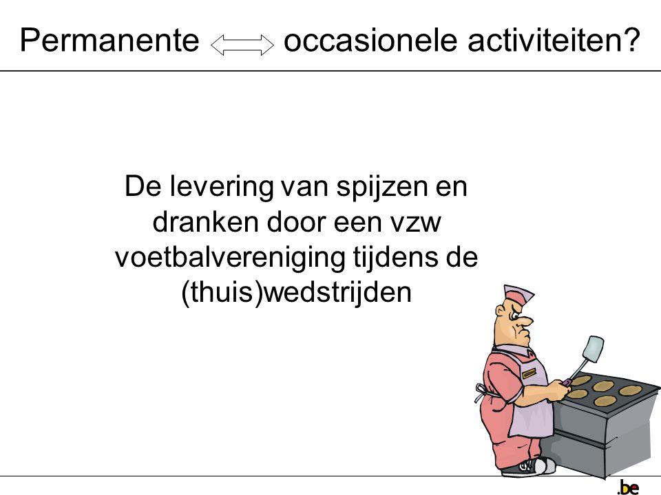 128 Permanente occasionele activiteiten.