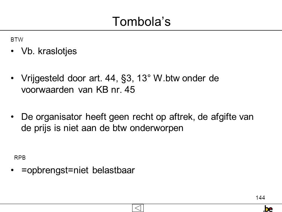 144 Tombola's BTW •Vb.kraslotjes •Vrijgesteld door art.