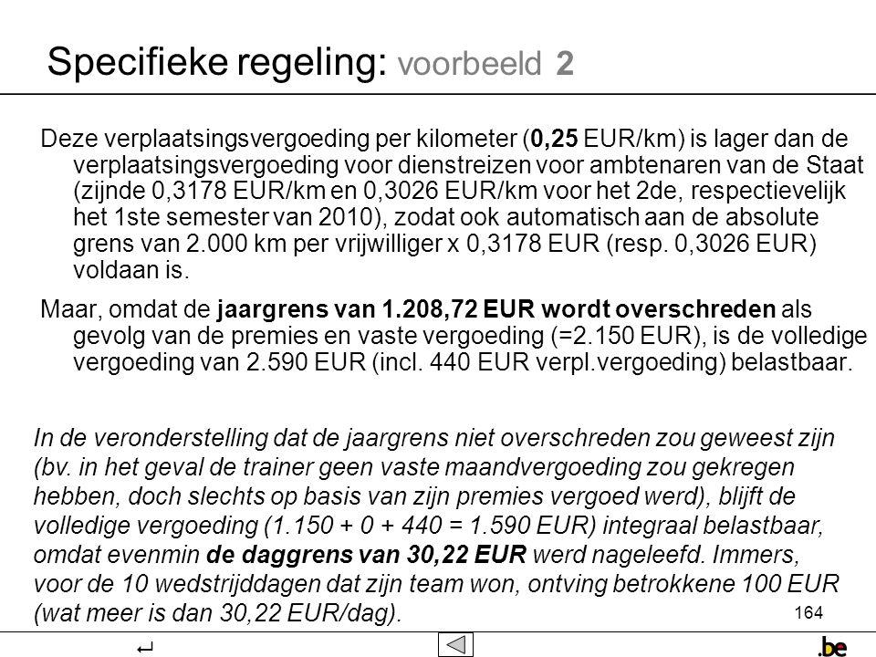 164 Deze verplaatsingsvergoeding per kilometer (0,25 EUR/km) is lager dan de verplaatsingsvergoeding voor dienstreizen voor ambtenaren van de Staat (zijnde 0,3178 EUR/km en 0,3026 EUR/km voor het 2de, respectievelijk het 1ste semester van 2010), zodat ook automatisch aan de absolute grens van 2.000 km per vrijwilliger x 0,3178 EUR (resp.