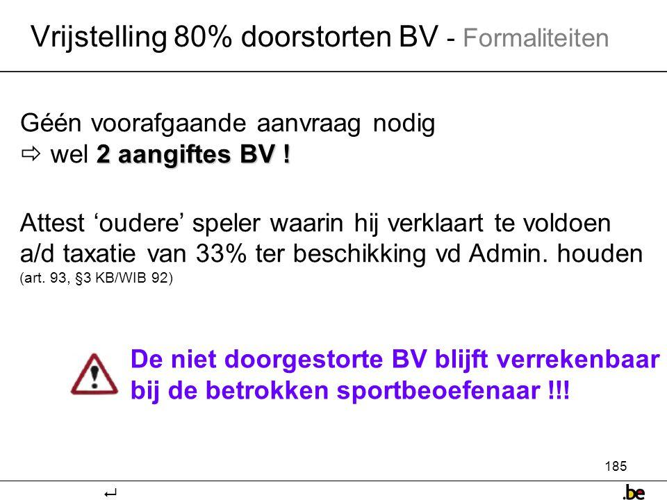185 Vrijstelling 80% doorstorten BV - Formaliteiten 2 aangiftes BV .