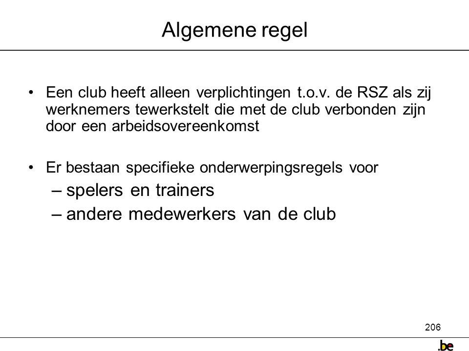 206 Algemene regel •Een club heeft alleen verplichtingen t.o.v.