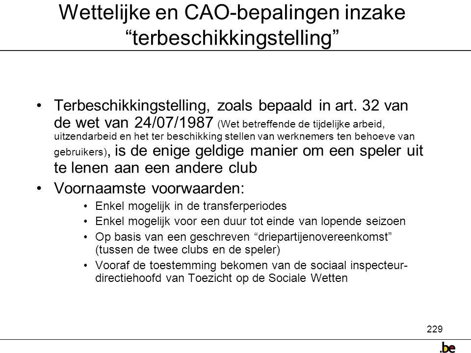 229 Wettelijke en CAO-bepalingen inzake terbeschikkingstelling •Terbeschikkingstelling, zoals bepaald in art.