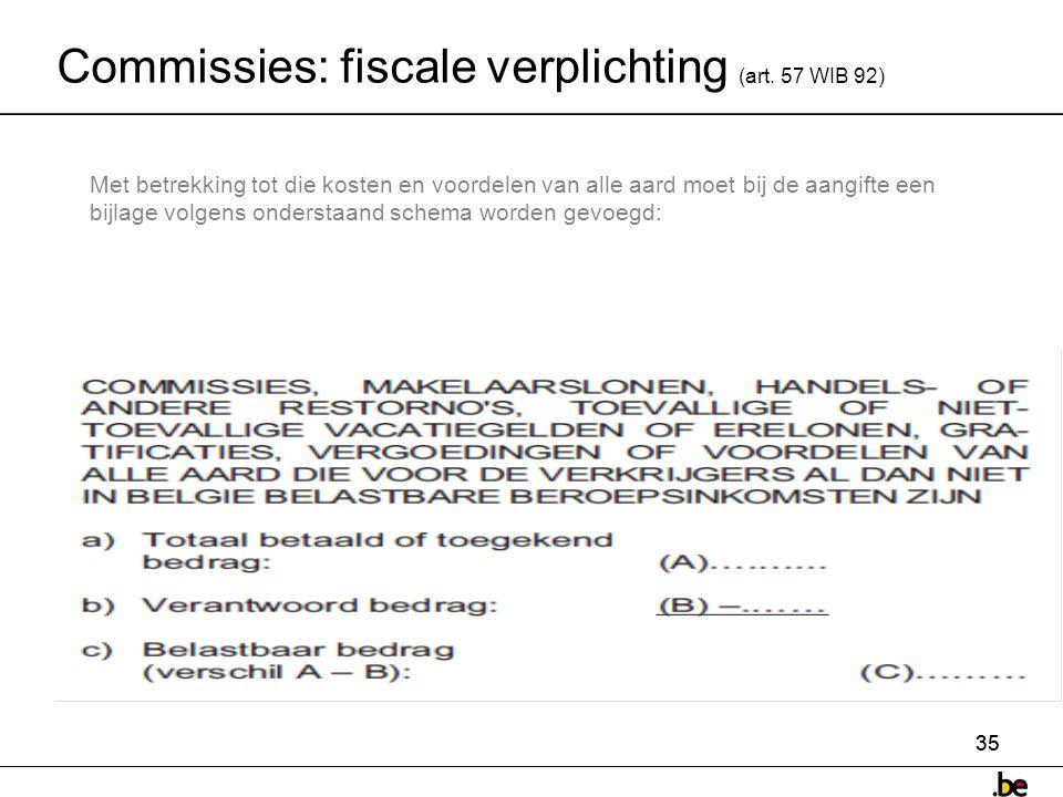35 Commissies: fiscale verplichting (art.