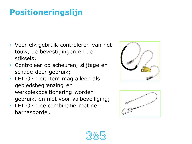 Positioneringslijn • Voor elk gebruik controleren van het touw, de bevestigingen en de stiksels; • Controleer op scheuren, slijtage en schade door geb
