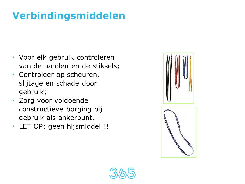 Verbindingsmiddelen • Voor elk gebruik controleren van de banden en de stiksels; • Controleer op scheuren, slijtage en schade door gebruik; • Zorg voo
