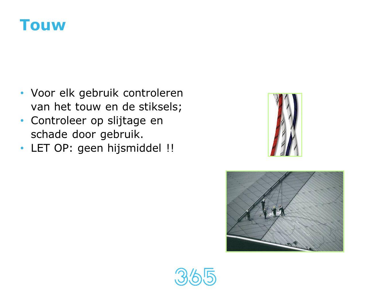 Touw • Voor elk gebruik controleren van het touw en de stiksels; • Controleer op slijtage en schade door gebruik. • LET OP: geen hijsmiddel !!