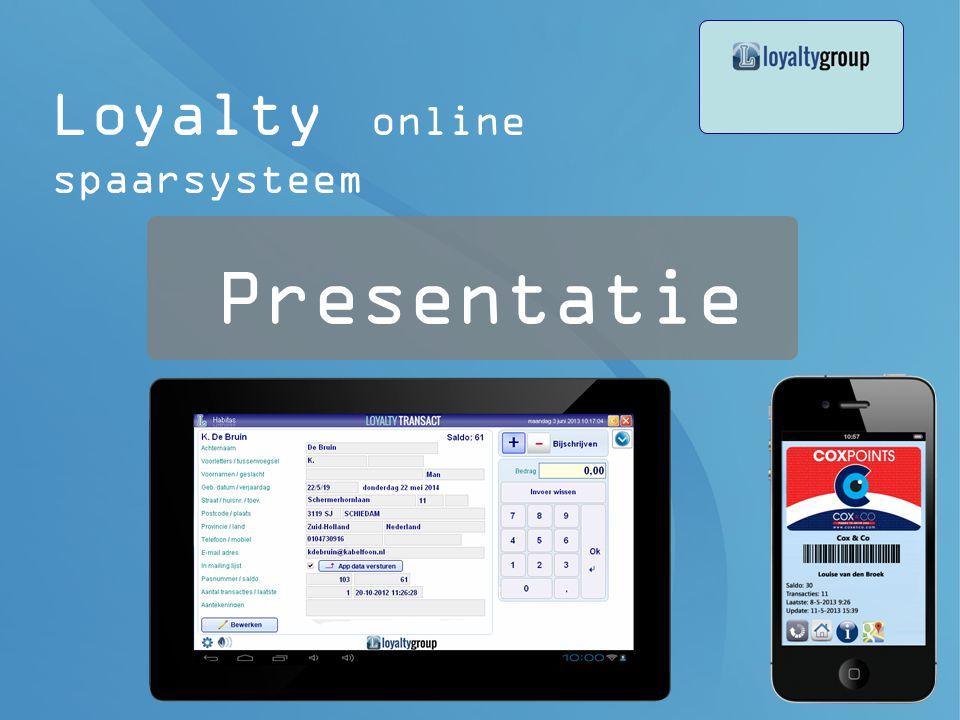 1 woensdag 30 maart 2011 Introductie Loyalty spaarsysteem introductie Loyalty spaarsysteem Loyalty spaarsystemen Presentatie Loyalty online spaarsysteem