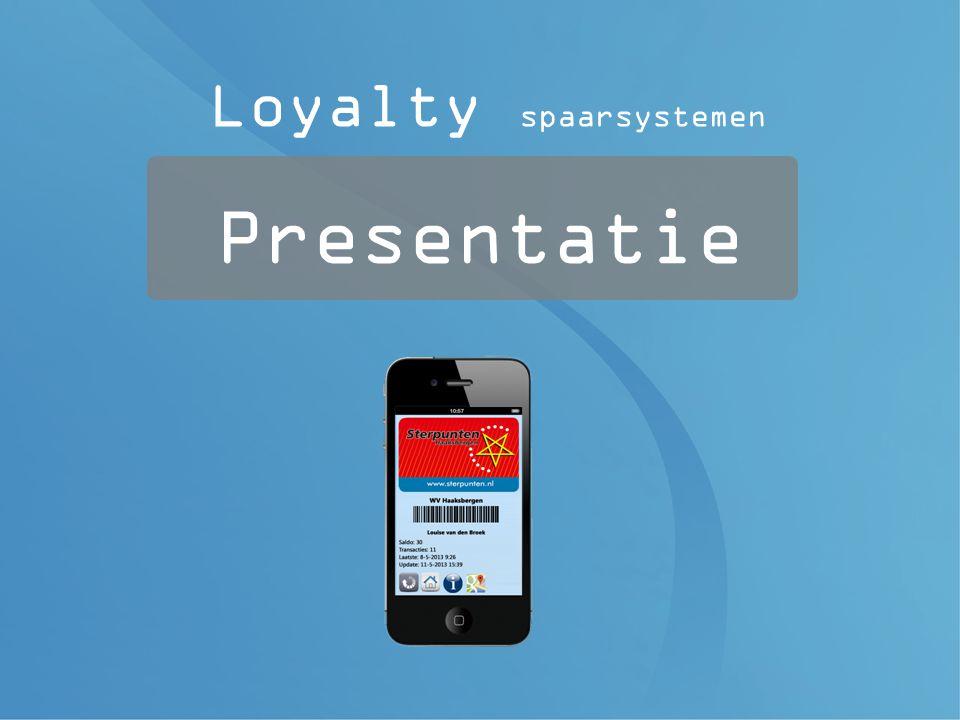 15 Presentatie woensdag 30 maart 2011 BAKKERIJ 'T STOEPJE Introductie Loyalty spaarsysteem introductie Loyalty spaarsysteem Presentatie Loyalty spaarsystemen