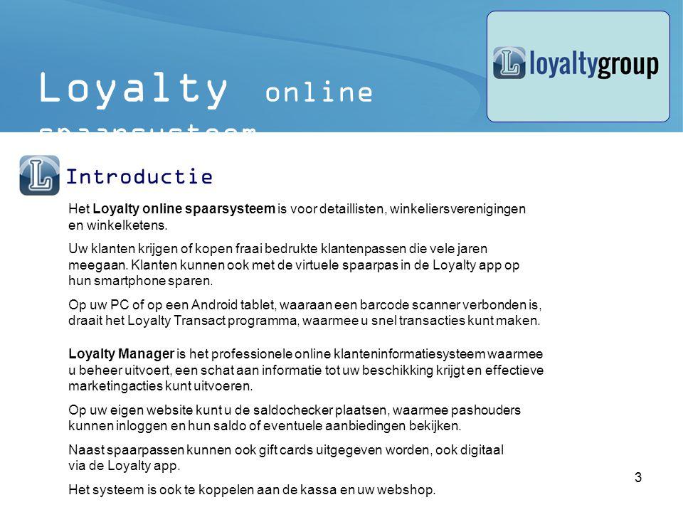 3 Introductie Het Loyalty online spaarsysteem is voor detaillisten, winkeliersverenigingen en winkelketens.