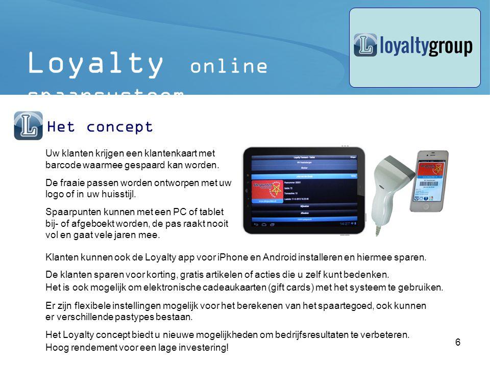 7 Loyalty online spaarsysteem Loyalty Transact Met het Loyalty Transact programma worden online transacties gemaakt.