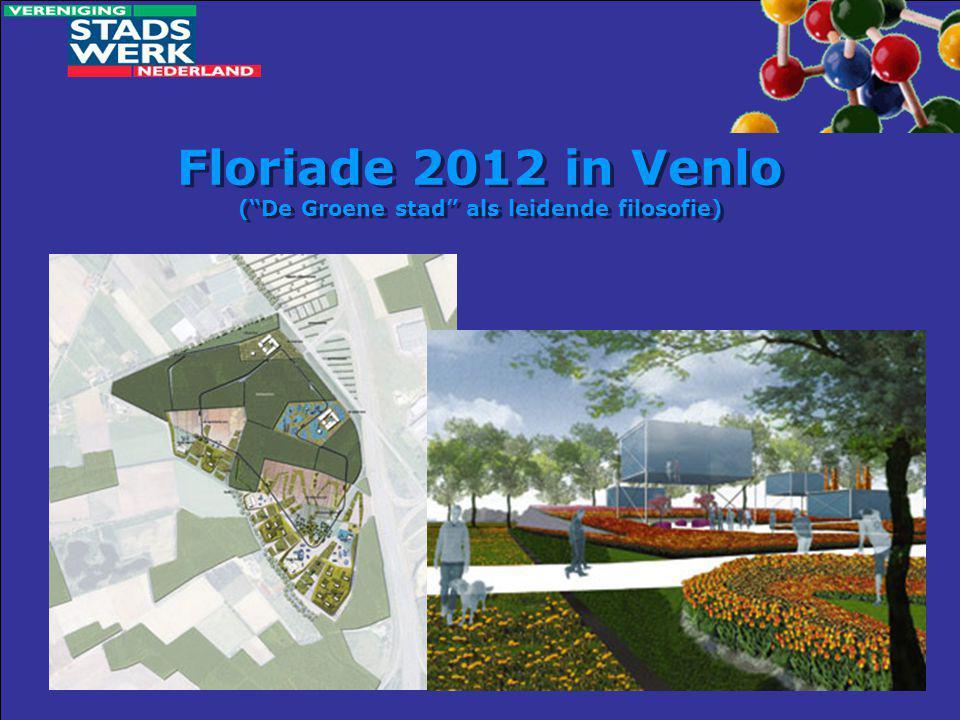"Floriade 2012 in Venlo (""De Groene stad"" als leidende filosofie)"