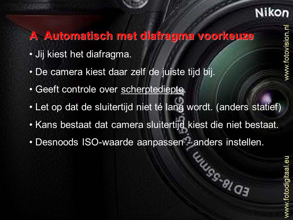 AAutomatisch met diafragma voorkeuze • Jij kiest het diafragma. • De camera kiest daar zelf de juiste tijd bij. • Geeft controle over scherptediepte.