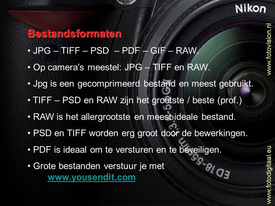 Bestandsformaten • JPG – TIFF – PSD – PDF – GIF – RAW. • Op camera's meestel: JPG – TIFF en RAW. • Jpg is een gecomprimeerd bestand en meest gebruikt.