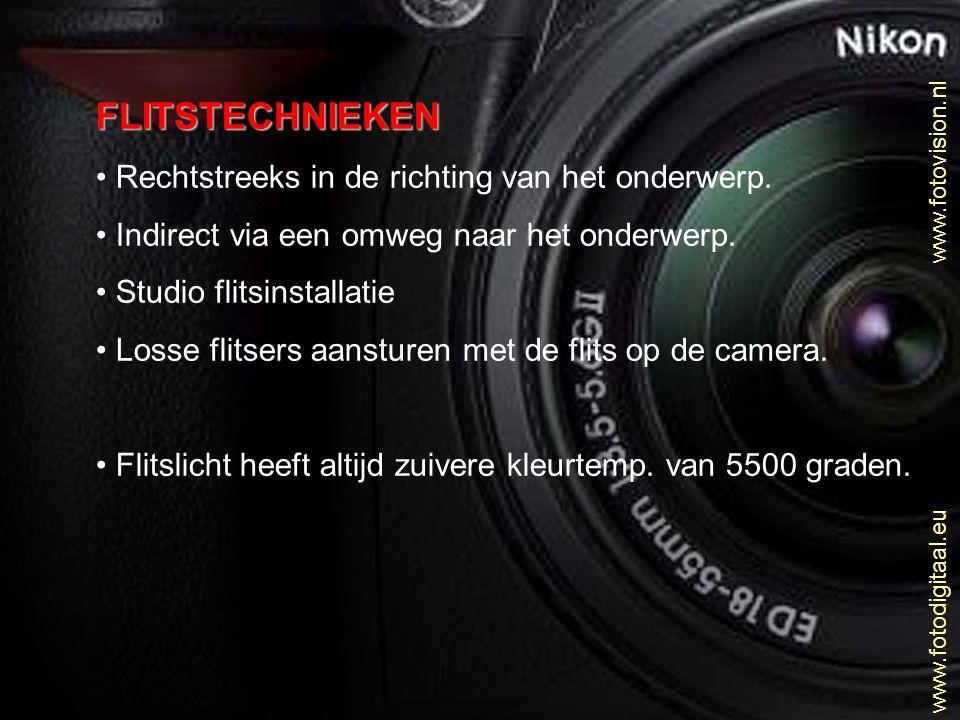 www.fotovision.nl www.fotodigitaal.eu FLITSTECHNIEKEN • Rechtstreeks in de richting van het onderwerp. • Indirect via een omweg naar het onderwerp. •